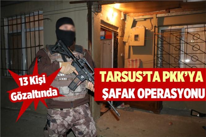 Tarsus'ta Terör Ögütü PKK/KCK Operasyonu