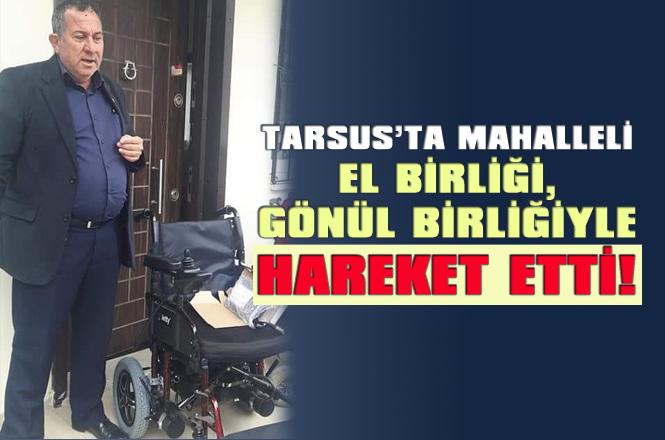 Tarsus'ta Mahalle Muhtarı Öncü Oldu, Engelli Lise Öğrencisi Kıza Yeni Akülü Tekerlekli Sandalye Alındı