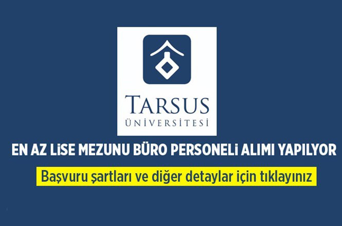Tarsus Üniversitesi En Az Lise Mezunu Personel Alıyor, Personel Alım İlanı!