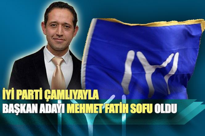 İYİ Parti Çamlıyayla Adayı Mehmet Fatih Sofu Oldu