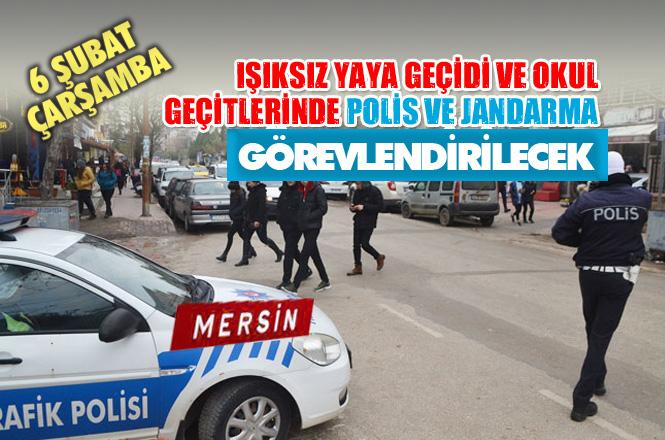Mersin'de 6 Şubat Çarşamba Günü Trafikte Yaya Önceliği Etkinliği! Işıksız yaya Geçitlerinde Polis ve Jandarma Olacak