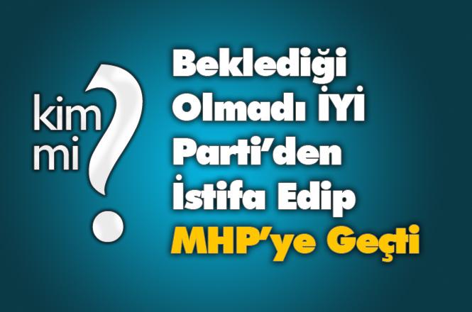 """""""Bizler Partimizin Genç Kuvvetleriyiz"""" diyordu, Aydın Koç Beklediği Olmadı İYİ Parti'den İstifa Edip MHP'ye Geçti"""