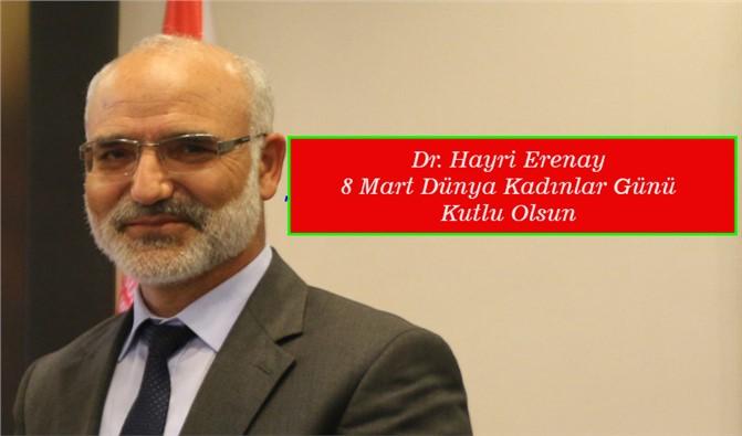 Müftü Dr. Hayri Erenay'dan 8 Mart Dünya Kadınlar Günü Mesajı