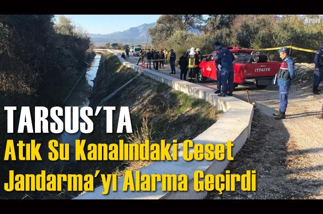 Mersin Tarsus'ta Atık Su Kanalında Görülen Kadın Cesedini Arama Çalışması Sürüyor