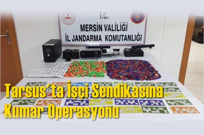 Mersin Tarsus'ta İşçi Sendikasına Kumar Operasyonu