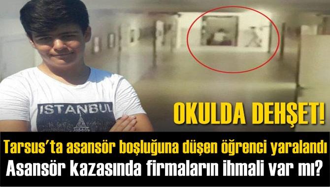 Mersin Tarsus'ta Asansör Boşluğuna Düşen Anıl Kağan Kottaş İsimli Öğrenci Yaralandı