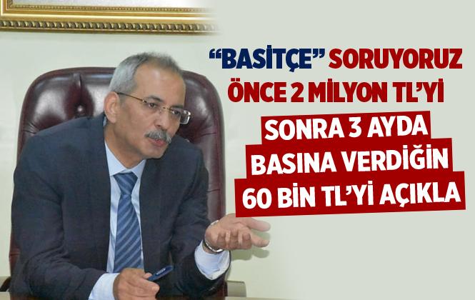 """""""Bozdoğan'a """"Basitçe"""" Soruyoruz ; Önce 2 Milyon TL'yi sonra 3 Ayda 60 Bin TL'yi Açıkla"""""""
