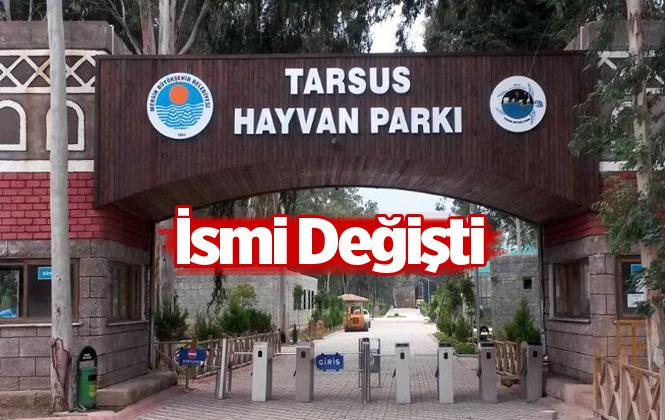 """Tarsus Hayvan Parkı'nın İsmi """"Mersin Büyükşehir Belediyesi Tarsus Doğa Parkı"""" Oldu"""