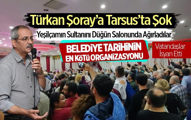 Tarsus'u Rezil Ettiler! Türkan Şoray'ın Geldiği Başarısız Organizasyon Kentin Hanesine Eksi Olarak Yansıdı