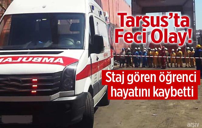 Tarsus'ta Staj Öğrencisi Fatih Çiftçi İş Makinesinin Altında Kalarak Hayatını Kaybetti.