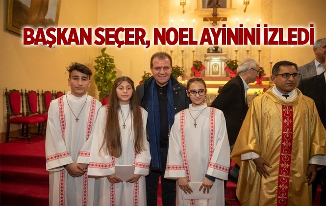Başkan Seçer, Noel Ayinini İzledi