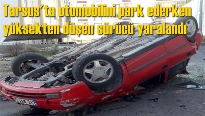 Ergenekon Mahallesinde, Otomobilini Park Ederken Yüksekten Düşen Sürücü Yaralandı
