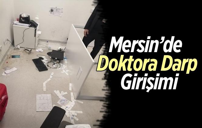 Mersin Şehir Hastanesinde Doktora Darp Girişimi