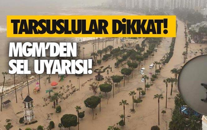 Tarsus, Mersin ve Adana İçin Meteorolojik Uyarı Yapıldı! Mersinliler Dikkat Sel Uyarısı