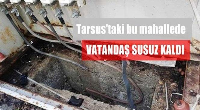 Mersin Tarsus'ta Su Sayacı ve Kabloları Çalındı