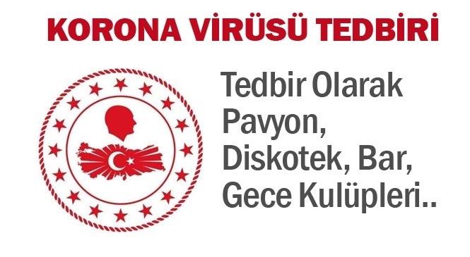 İçişleri Bakanlığı, Koronavirüs Tedbirleri Kapsamında Pavyon, Diskotek, Bar, Gece Kulüplerinin Faaliyetlerini Yarından İtibaren Geçici Olarak Durdurdu