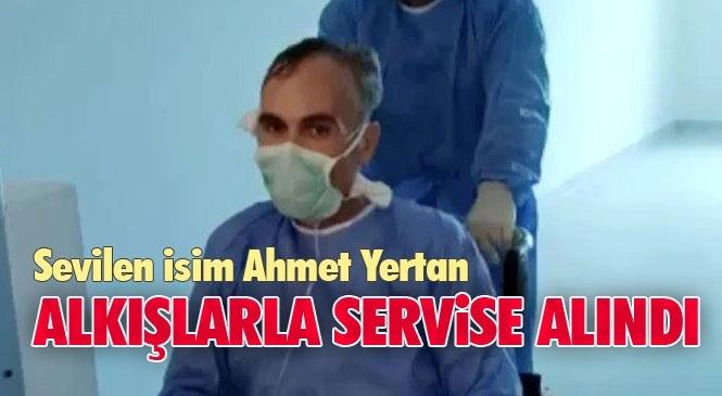 Covid-19 (Koronavirüs) Tedavisi Gören Tarsus Devlet Hastanesi Çalışanı Ahmet Yertan Yoğun Bakımdan Alkışlarla Servise Alındı