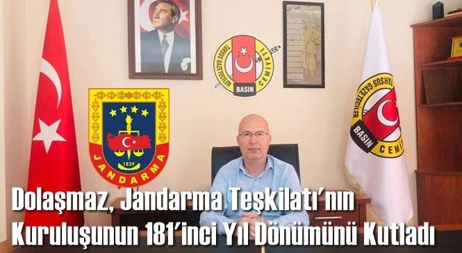 Dolaşmaz, Jandarma Teşkilatı'nın Kuruluşunun 181'inci Yıl Dönümünü Kutladı