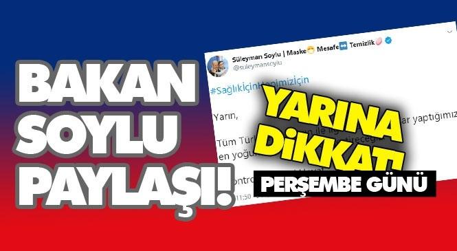 6 Ağustos Perşembe Gününe Dikkat! İçişleri Bakanı Soylu Açıkladı: Yarın En Yoğun Denetim Yapılacak