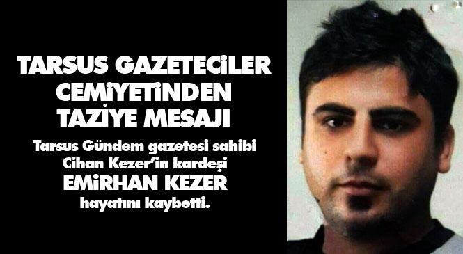 Tarsus Gazeteciler Cemiyetinden Taziye Mesajı