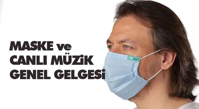 Mersin'de Maskesiz Sokağa Çıkmak Yasaklandı! İçişleri Bakanlığı'ndan Maske, Toplu Ulaşım ve Müzik Yayını Genelgesi