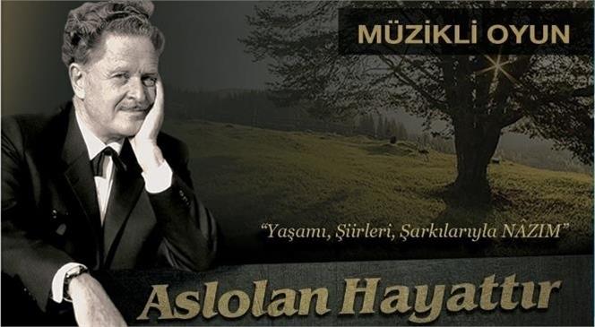 """Mersin Büyükşehir Belediyesi Şehir Tiyatrosu """"Aslolan Hayattır"""" Oyununu Tarsus'ta Sahneleyecek"""