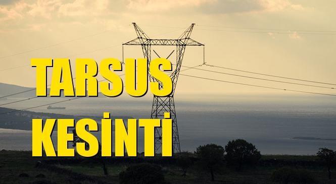 Tarsus Elektrik Kesintisi 22 Kasım Pazar