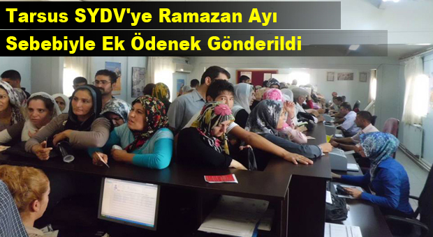 Tarsus SYDV'ye,Ramazan Ayı Sebebiyle Ek Ödenek Gönderildi