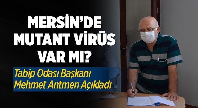 Mersin Tabip Odası Başkanı Mehmet Antmen'den Önemli Açıklamalar