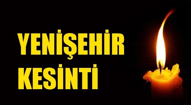 Yenişehir Elektrik Kesintisi 17 Eylül Cuma