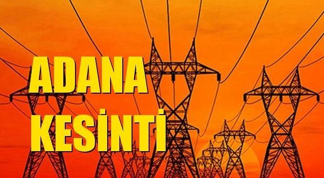 Adana Elektrik Kesintisi 17 Eylül Cuma