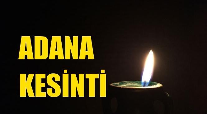 Adana Elektrik Kesintisi 19 Ekim Salı