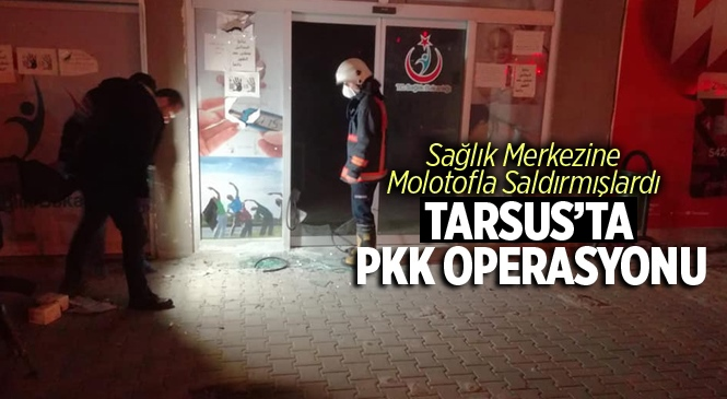 Tarsus'ta PKK Operasyonu