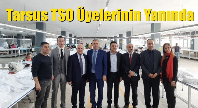 Tarsus TSO Üyelerinin Yanında