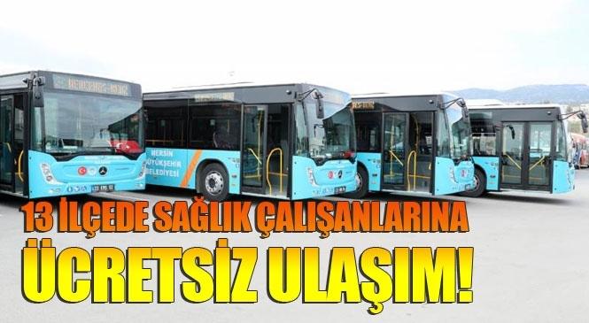 """Mersin'de Belediye Otobüsleri 13 İlçede Sağlıkçıları Ücretsiz Taşıyacak! """"Evde Kal"""" Çağrısının Etkisiyle Otobüs Yolcu Sayısı Yarı Yarıya Azaldı"""