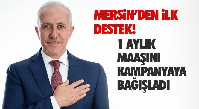 Milli Dayanışma Kampanyasına Mersin'den İlk Destek Başkan Gültak'tan Geldi! 1 Aylık Maaşını Kampanyaya Bağışladı