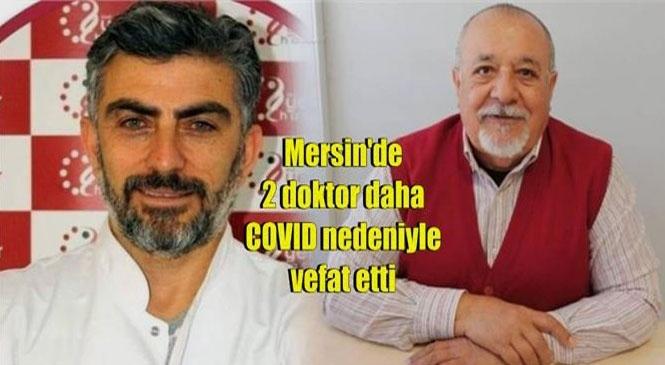 Mersin'de 2 Doktor Dr. Kemal Aslan ve Dr. Doğan Yıldırım Koronavirüsten Hayatını Kaybetti
